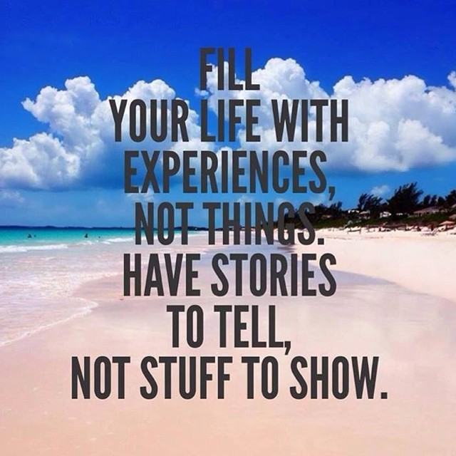 Fill Your Life With Experiences Not Things Quote: 2016 New Year's Resolutions
